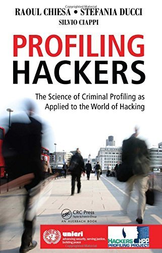 Profiling Hackers: The Science of Criminal Profiling as Applied to the World of Hacking by Chiesa, Raoul, Ducci, Stefania, Ciappi, Silvio (2008) Paperback par Raoul, Ducci, Stefania, Ciappi, Silvio Chiesa