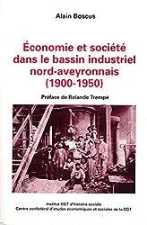 Économie et société dans le bassin industriel nord-aveyronnais : 1900-1950