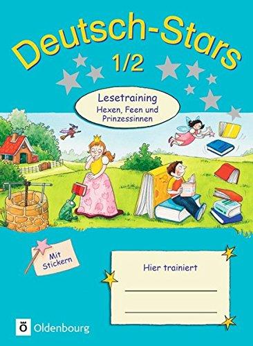 Deutsch-Stars - Allgemeine Ausgabe: 1./2. Schuljahr - Lesetraining - Hexen, Feen und Prinzessinnen: Übungsheft. Mit Lösungen