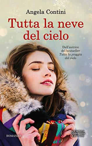 Tutta la neve del cielo (Italian Edition)