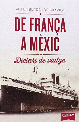 De França a Mèxic por Artur Bladé I Desumvila