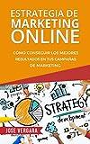 Image de Estrategia de Marketing Online: Cómo conseguir los mejores resultados en tus campañas de marketing (Serie de Productividad Tu Business Coach nº 3)