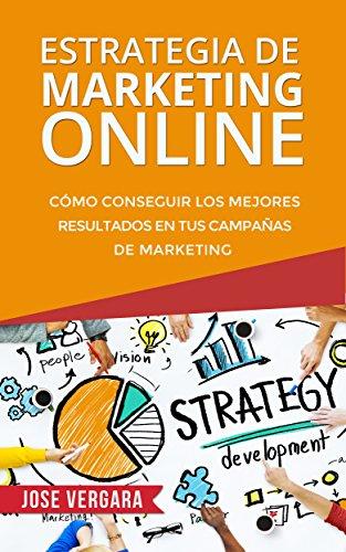Táctica de Marketing Online: Cómo conseguir los mejores resultados en tus campañas de marketing (Serie …