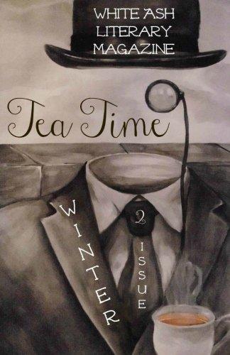 Tea Time: White Ash Literary Magazine: Volume 2