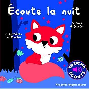 Écoute la nuit : 5 Sons à Écouter, 5 Matières à Toucher (Livre Sonore)