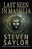 Last Seen in Massilia (Gordianus the Finder Book 8)