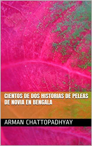 Cientos de dos historias de peleas de novia en Bengala (Spanish Edition) (Pelea)