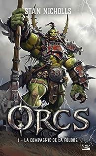 Critique de Orcs, tome 1 : La Compagnie de la foudre - Stan Nicholls par Devi