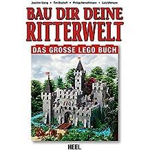 Bau dir deine Ritterwelt: Das große Lego Buch