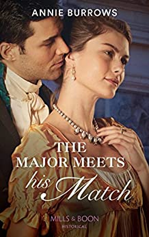 The Major Meets His Match (Mills & Boon Historical) (Brides for Bachelors, Book 1) by [Burrows, Annie]