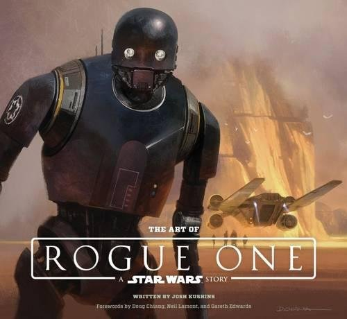 The Art of Rogue One: A Star Wars Story (Star Wars Rogue One) por Josh Kushins
