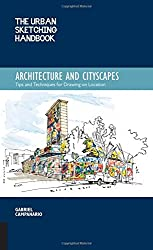 The Urban Sketching Handbook: Architecture and Cityscapes--Tips and Techniques for Drawing on Location