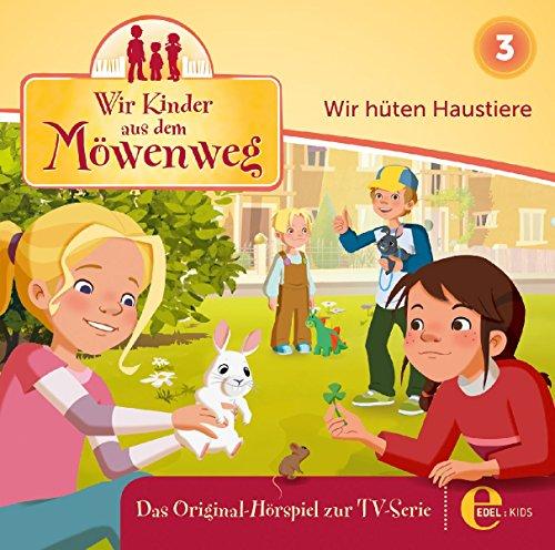 Wir Kinder aus dem Möwenweg - Wir hüten Haustiere - Das Original-Hörspiel zur TV-Serie, Folge 3