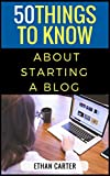 50 Things to Know About Starting a Blog