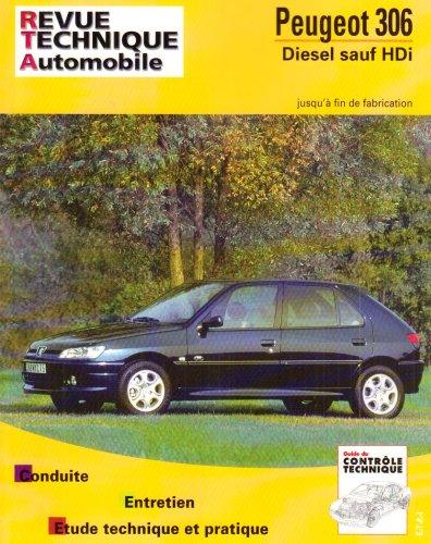 Revue Technique 569.2 Peugeot 306 Diesel Sauf Hdi (93 a Fin Fab)