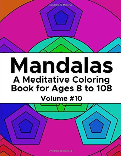 Mandalas: A Meditative Coloring Book for Ages 8 to 108 (Volume 10) por Dylan Bennett
