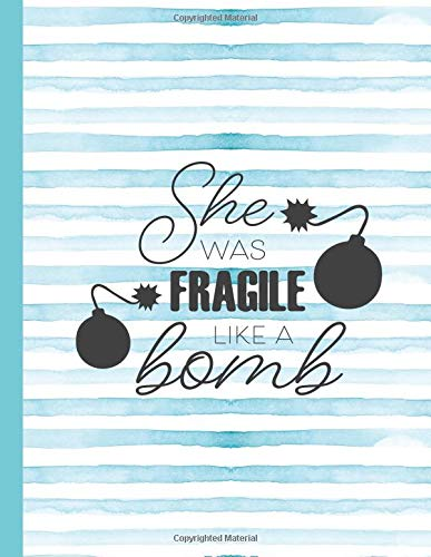 She Was Fragile Like A Bomb: Mom Notebook for Writing or Journaling - College Ruled Blank Lines (Diary With A Funny Mom Quote)