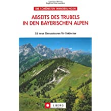 Abseits des Trubels in den bayer. Alpen