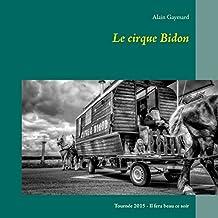 Le cirque Bidon 2015: Il fera beau ce soir