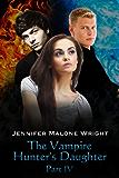 The Vampire Hunter's Daughter: Part IV: Divided
