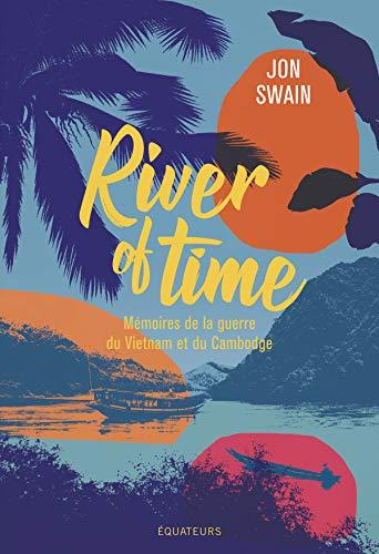 River of Time : Mémoires de la guerre du Vietnam et du Cambodge
