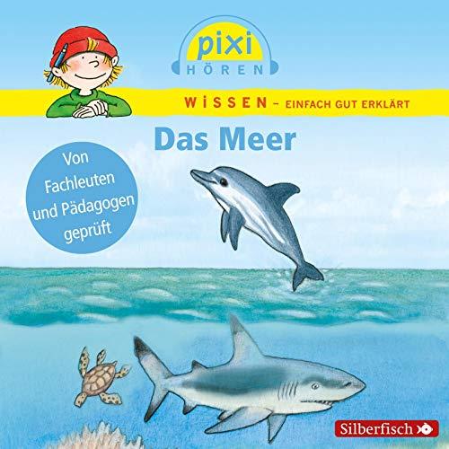 Pixi Hören: Das Meer. Hörspiel