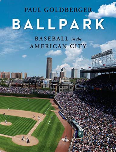 Urban Paradise: Baseball, Ballparks, and the American City