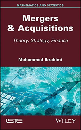 Mergers & Acquisitions: Theory, Strategy, Finance