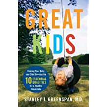 Great Kids: Helping Your Baby and Child Develop the Ten Essential Qualities for a Healthy, Happy Life (A Merloyd Lawrence Book) by Stanley I Greenspan (2007-08-14)