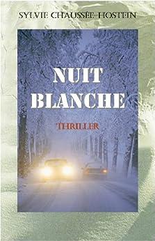 Nuit blanche (French Edition) von [Chaussée-Hostein, Sylvie]