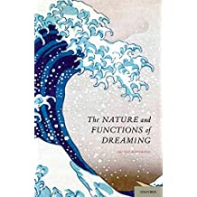 The Nature and Functions of Dreaming