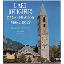L'art religieux dans les Alpes-Maritimes : Architecture religieuse, peintures murales et retables