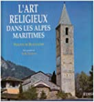 L'art religieux dans les Alpes-Mariti...