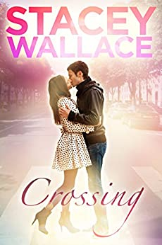 Crossing: An Unconventional Romance (Open Door Love Story Book 1) (English Edition) par [Stacey Wallace]