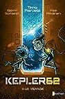 Kepler 62, tome 3 : Le voyage par Parvela