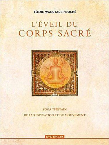 L'éveil du corps sacré : Yoga tibétain de la respiration et du mouvement ([DVD] inclus) par Tenzin Wangyal Rinpoché