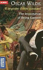 Il importe d'être constant - The Importance of Being Earnest (édition bilingue) de Oscar WILDE