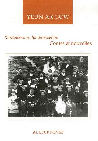 Kontadennou ha danevellou : Contes et nouvelles, édition bilingue français-breton par Yeun Ar Gow