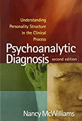 Psychoanalytic Diagnosis, Second Edition: Understanding Personality Structure in the Clinical Process by Nancy McWilliams (2011-07-14)