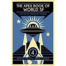 The Apex Book of World SF: Volume 4 (Apex World of Speculative Fiction) (English Edition)