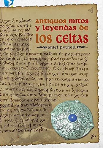 Antiguos mitos y leyendas Celtas por Ariel Pytrell