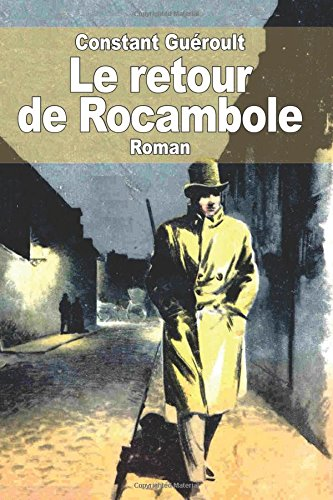 Le retour de Rocambole: Sur des notes laissées par Ponson du Terrail
