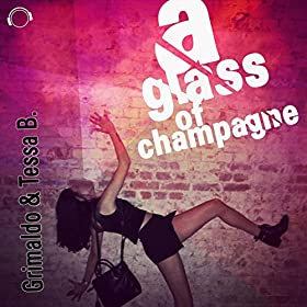 Grimaldo & Tessa B. - A Glass Of Champagne (Discotek & Side-B Remix Edit)
