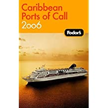 Fodor's 2006 Caribbean Ports Of Call