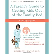 A Parent's Guide to Getting Kids Out of the Family Bed: A Twenty-One Day Program