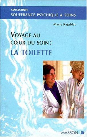 La toilette : Voyage au coeur du soin par Marie Rajablat