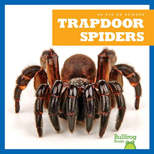 Trapdoor Spiders (Eye on Spiders)