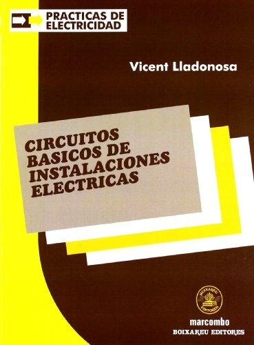 Circuitos Básicos De Instalaciones (ACCESO RÁPIDO) por Vicent Lladonosa Giró