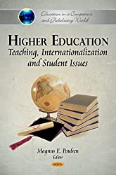 Higher Education: Teaching, Internationalization & Student Issues (Education in a Competitive and Globalizing World)
