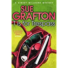 T is for Trespass (Kinsey Millhone Alphabet series Book 20)